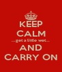 KEEP CALM ...get a little wet... AND CARRY ON - Personalised Poster A4 size