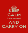 KEEP CALM (get a massage) AND CARRY ON - Personalised Poster A4 size
