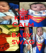 KEEP CALM GET BABY  SWAG - Personalised Poster A4 size
