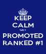 KEEP CALM GET PROMOTED RANKED #1 - Personalised Poster A4 size