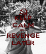 KEEP CALM GET REVENGE LATER - Personalised Poster A4 size
