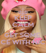 KEEP CALM &  GET SOME  VOICE WITH NICKIM - Personalised Poster A4 size