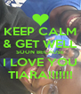 KEEP CALM & GET WELL SOON BECAUSE I LOVE YOU TIARA!!!!!!! - Personalised Poster A4 size