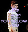 KEEP CALM & GET ZAYN TO FOLLOW YOU - Personalised Poster A4 size
