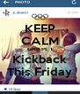 KEEP CALM GHB Pt. 1 Kickback This Friday - Personalised Poster A4 size