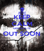 KEEP CALM GHOSTS IS OUT SOON  - Personalised Poster A4 size