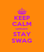 KEEP CALM GINGER STAY SWAG - Personalised Poster A4 size