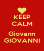 KEEP CALM  Giovann GIOVANNI - Personalised Poster A4 size