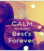 KEEP CALM Giu & Dani Best's Forever - Personalised Poster A4 size