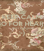 KEEP CALM GO FOR HEART NOT LOOKS :-)  - Personalised Poster A4 size