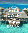 KEEP CALM GO TO  BORA BORA  - Personalised Poster A4 size