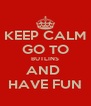 KEEP CALM GO TO BUTLINS AND  HAVE FUN - Personalised Poster A4 size