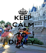 KEEP CALM GO TO  DISNEY  - Personalised Poster A4 size