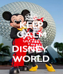 KEEP CALM GO TO  DISNEY  WORLD - Personalised Poster A4 size