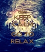 KEEP CALM & GO TO RELAX - Personalised Poster A4 size