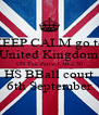 KEEP CALM go to United Kingdom UN Tea Party-1.30-2.30 HS BBall court 6th September - Personalised Poster A4 size