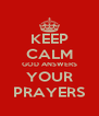 KEEP CALM GOD ANSWERS YOUR PRAYERS - Personalised Poster A4 size