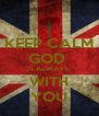 KEEP CALM GOD  IS ALWAYS  WITH YOU - Personalised Poster A4 size