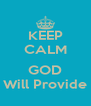 KEEP CALM  GOD Will Provide - Personalised Poster A4 size