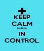 KEEP CALM GODS IN CONTROL - Personalised Poster A4 size