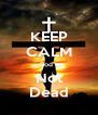"""KEEP CALM God""""s Not Dead - Personalised Poster A4 size"""