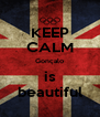 KEEP CALM Gonçalo is beautiful - Personalised Poster A4 size