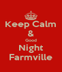Keep Calm & Good Night Farmville - Personalised Poster A4 size