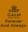 KEEP CALM Grace & Jon Forever And Always  - Personalised Poster A4 size