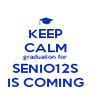 KEEP CALM graduation for SENIO12S IS COMING - Personalised Poster A4 size