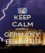 KEEP CALM GREECE GERMANY FEARS US - Personalised Poster A4 size