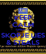 KEEP CALM GREECE SKOPJE LIES & STEALS - Personalised Poster A4 size