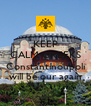 KEEP CALM GREEKS and Constantinoupoli will be our again - Personalised Poster A4 size