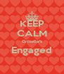 KEEP CALM Griselle's Engaged  - Personalised Poster A4 size