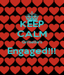 KEEP CALM Griselle's Engaged!!!  - Personalised Poster A4 size