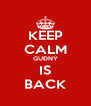 KEEP CALM GUÐNÝ IS BACK - Personalised Poster A4 size