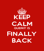 KEEP CALM GUÐNÝ IS FINALLY BACK - Personalised Poster A4 size