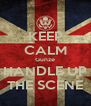 KEEP CALM Gunze HANDLE UP THE SCENE - Personalised Poster A4 size