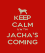 KEEP CALM GWYN JACHA'S COMING - Personalised Poster A4 size