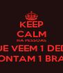 KEEP CALM HA PESSOAS QUE VEEM 1 DEDO E CONTAM 1 BRAÇO - Personalised Poster A4 size