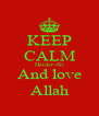 KEEP CALM Haider-Ali And love Allah - Personalised Poster A4 size