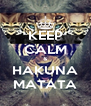 KEEP CALM & HAKUNA MATATA - Personalised Poster A4 size