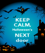 KEEP CALM, Halloween's NEXT door - Personalised Poster A4 size