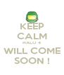 KEEP CALM HALO 4 WILL COME SOON ! - Personalised Poster A4 size