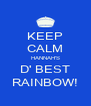 KEEP CALM HANNAH'S D' BEST RAINBOW! - Personalised Poster A4 size