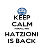 KEEP CALM HANOAR HATZIONI IS BACK - Personalised Poster A4 size
