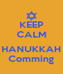 KEEP CALM  HANUKKAH Comming - Personalised Poster A4 size