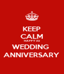 KEEP CALM HAPPY 32 WEDDING  ANNIVERSARY - Personalised Poster A4 size