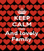 KEEP CALM Happy And lovely Family - Personalised Poster A4 size