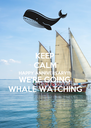 KEEP CALM HAPPY ANNIVERSARY!!! WE'RE GOING WHALE WATCHING - Personalised Poster A4 size
