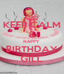 KEEP CALM & HAPPY  BIRTHDAY GILL - Personalised Poster A4 size